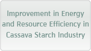 Improvement in Energy and Resource Efficiency in Cassava Starch Industry